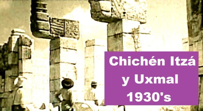 Chichén Itzá y Uxmal 1930s