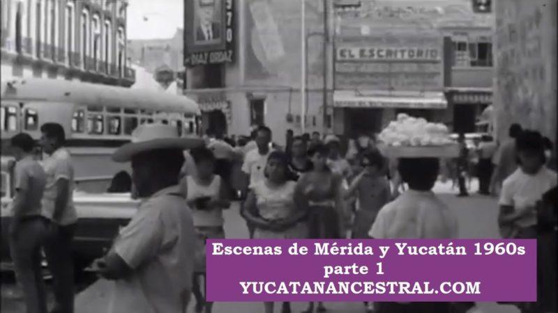 Mérida y Yucatán su gente 1960s
