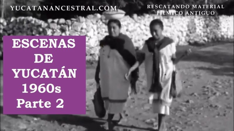 Yucatán y su gente en los 1960s