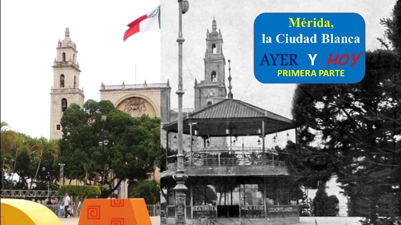 Mérida Ayer y Hoy primera parte