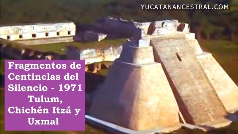 Yucatán en Centinelas del Silencio de 1971