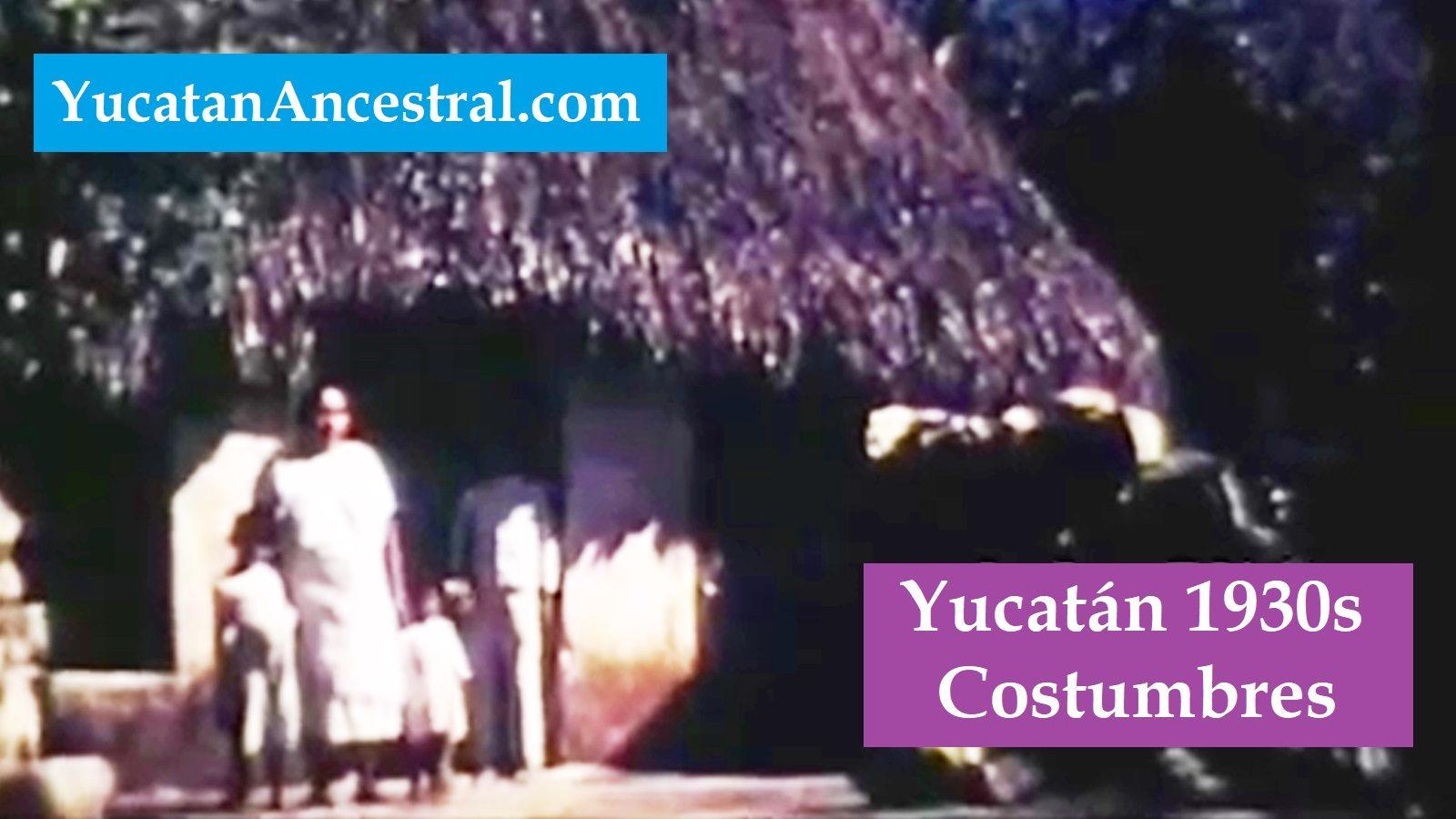 Costumbres de los mayas a fines de los años treinta