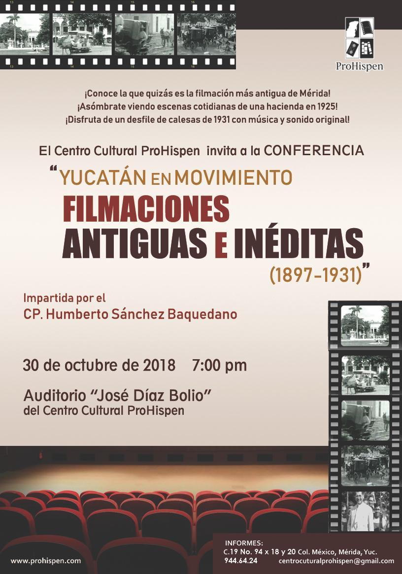 Yucatán en Movimiento Filmaciones Antiguas e Inéditas (1897-1931)